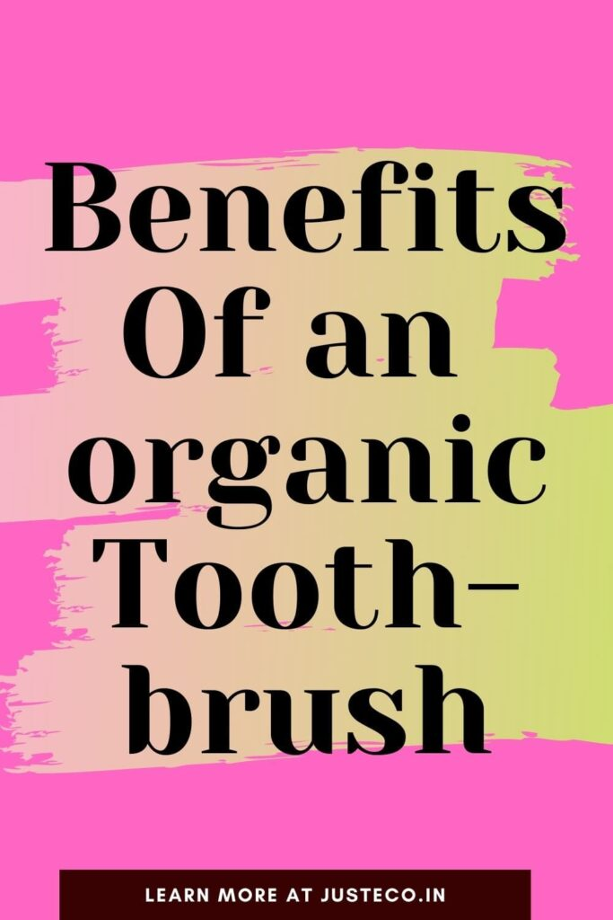 Benefits Of an Bamboo Toothbrushes