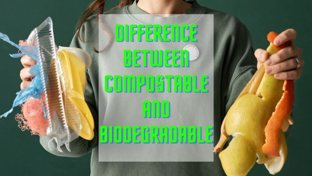 difference between compostable and biodegradable.